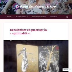 Décoloniser et queeriser la «spiritualité»! – En chariot dans l'univers du tarot