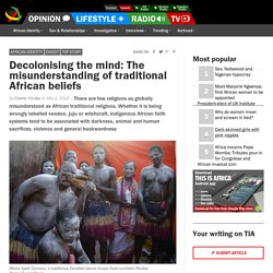Decolonising the mind: The misunderstanding of traditional African beliefs