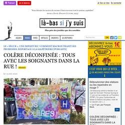 COLÈRE DÉCONFINÉE : TOUS AVEC LES SOIGNANTS DANS LA RUE !