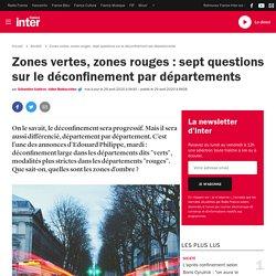 Zones vertes, zones rouges : sept questions sur le déconfinement par départements