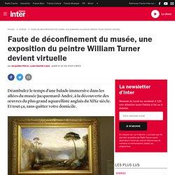 Faute de déconfinement du musée, une exposition du peintre William Turner devient virtuelle