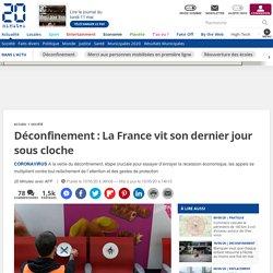 Déconfinement: La France vit son dernier jour sous cloche...