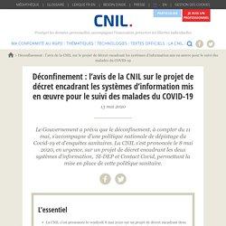 Déconfinement : l'avis de la CNIL sur le projet de décret encadrant les systèmes d'information mis en œuvre pour le suivi des malades du COVID-19