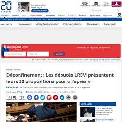Déconfinement: Les députés LREM présentent leurs 30 propositions pour «l'après»...