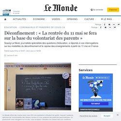 Déconfinement: «La rentrée du 11mai se fera sur la base du volontariat des parents»