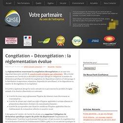 QHSE CONCEPT 25/10/11 Congélation – Décongélation : la réglementation évolue
