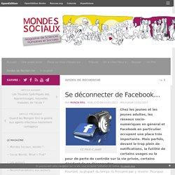 Se déconnecter de Facebook… – Mondes Sociaux