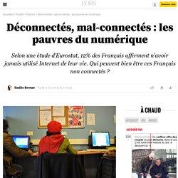 Déconnectés, mal-connectés: les pauvres du numérique - 24 avril 2015