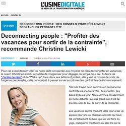 """Deconnecting people : """"Profiter des vacances pour sortir de la contrainte"""", recommande Christine Lewicki"""