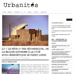 Lu / Le rêve d'une déconnexion, de la maison autonome à la cité auto-énergétique de Fanny Lopez