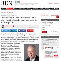 """Bruno Mettling (DGA Orange):""""Le droit et le devoir de déconnexion doivent être inscrits dans des accords d'entreprises"""""""