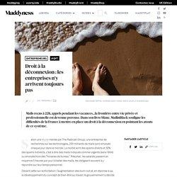 Droit à la déconnexion : les entreprises n'y arrivent toujours pas - Maddyness - Le Magazine des Startups Françaises