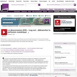 La déconnexion (4/4) – Log out : débrancher la perfusion numérique