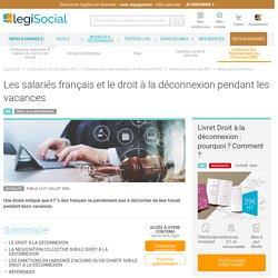 Les salariés français et le droit à la déconnexion pendant les vacances LégiSocial