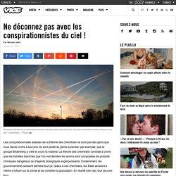 Ne déconnez pas avec les conspirationnistes du ciel !
