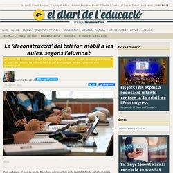 La 'deconstrucció' del telèfon mòbil a les aules, segons l'alumnat