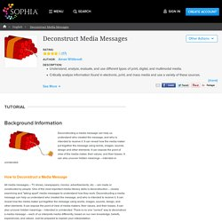 Deconstruct Media Messages Tutorial