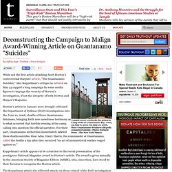 "Deconstructing the Campaign to Malign Award-Winning Article on Guantanamo ""Suicides"" 