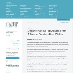 Deconstructing PR: Advice From A Former VentureBeat Writer