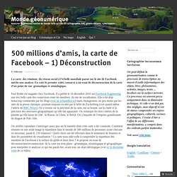 500 millions d'amis, la carte de Facebook – 1) Déconstruction
