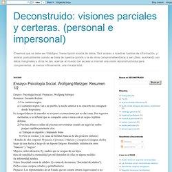 visiones parciales y certeras. (personal e impersonal): Ensayo- Psicología Social. Wolfgang Metzger. Resumen 1/2