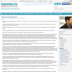Frédéric BASCUNANA's blog - Déconstruire l\'Entreprise 2.0. - techtoc.tv, web-tv community with