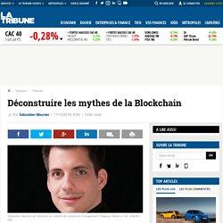 Déconstruire les mythes de la Blockchain