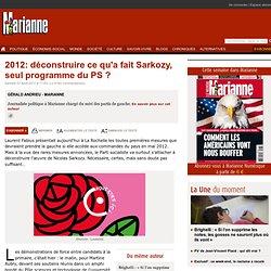 2012: déconstruire ce qu'a fait Sarkozy, seul programme du PS ?