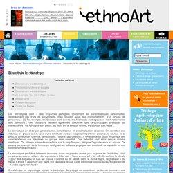 Déconstruire les stéréotypes - Association Ethnoart