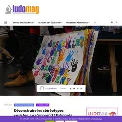 Ludomag, 6/06/2019 / Déconstruire les stéréotypes sexistes, ça s'apprend ! Palmarès du concours Zéro Cliché 2019