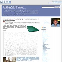 BLOG D ALBERT AMGAR 01/03/13 De la décontamination chimique de semelles de chaussures en entreprise alimentaire