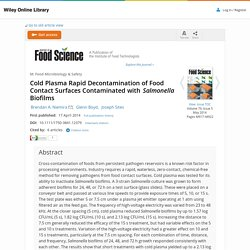 J Food Sci. 2014 May;79(5):M917-22. Cold plasma rapid decontamination of food contact surfaces contaminated with Salmonella biofilms.