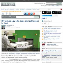FOOD QUALITY NEWS 15/04/14 RF technology kills bugs and pathogens in food.