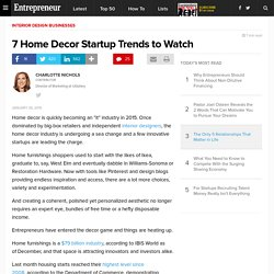 7 Home Decor Startup Trends to Watch