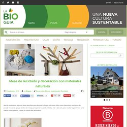 Ideas de reciclado y decoración con materiales naturales