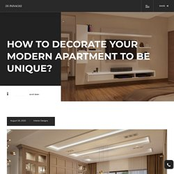 How to decorate your modern apartment to be unique?