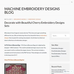 Decorate with Beautiful Cherry Embroidery Designs Sets – Machine Embroidery Designs Blog
