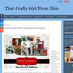 That Crafty Girl From Ohio: Decorate Your Home With 15+ Free Christmas Crochet Patterns