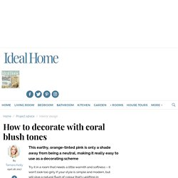 How to decorate with coral blush tones | Ideal Home
