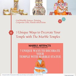 7 Unique Ways to Decorate Your Temple with The Marble Temples – God Marble Statues, Painting Corporate Gifts, Handcrafted Items