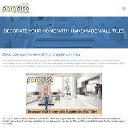 Decorate Your Dream Home with Elegant Wall Tiles
