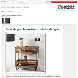 Decorate your house like an interior designer