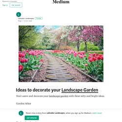 Ideas to decorate your Landscape Garden – Labrador Landscapes