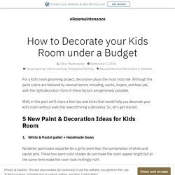 How to Decorate your Kids Room under a Budget – oikosmaintenance
