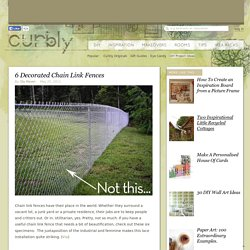 6 Decorated Chain Link Fences » Curbly