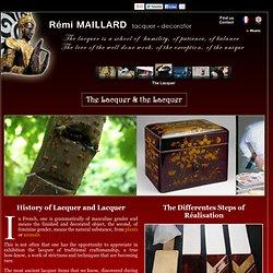 Laqueur Décorateur Rémi Maillard - Histoire et techniques de la laque / History and techniques of the lacquer