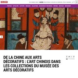 De la Chine aux Arts Décoratifs : l'art chinois dans les collections du musée des Arts décoratifs - du 13 février 2014 au 11 janvier 2015