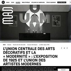 L'Union centrale des Arts décoratifs et la « modernité » : l'exposition de 1925 et l'Union des artistes modernes