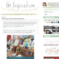 4 Decorating Lessons from Anthropologie | The Inspired Room