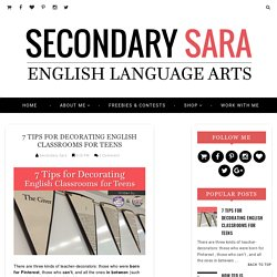 7 Tips for Decorating English Classrooms for Teens - Secondary Sara